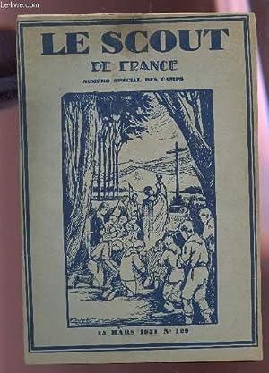 LE SCOUT DE FRANCE - N°129 - 15 MARS 1931 - NUERO SPECIAL DES CAMPS.: COLLECTIF