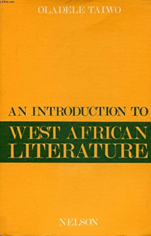 AN INTRODUCTION TO WEST AFRICAN LITERATURE: TAIWO OLADELE