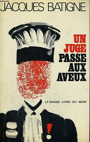 UN JUGE PASSE AUX AVEUX: BATIGNE Jacques