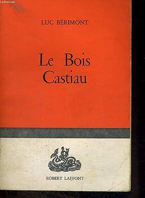 LE BOIS CASTIAU: BERIMONT Luc