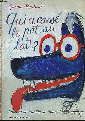 QUI A CASSE LE POT AU LAIT ? L'ALBUM DE FAMILLE DE TOUTES LES FRANCAISES: BONHEUR Gaston