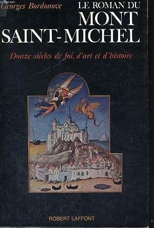 LE ROMAN DU MONT SAINT-MICHEL - DOUZE SIECLES DE FOI, D'ART ET D'HISTOIRE: BORDONOVE ...
