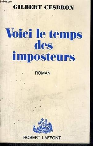 VOICI LE TEMPS DES IMPOSTEURS: CESBRON Gilbert