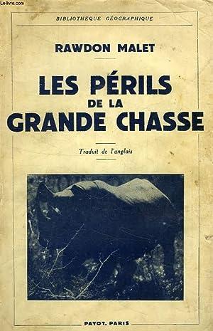LES PERILS DE LA GRANDE CHASSE: MALET RAWDON