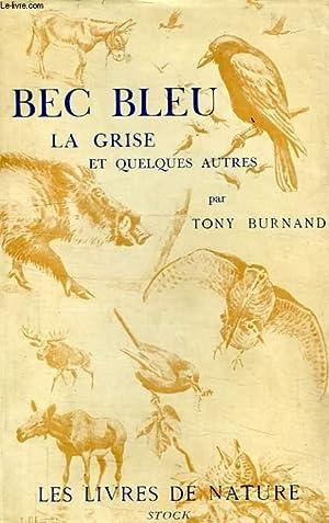 BEC BLEU, LA GRISE ET QUELQUES AUTRES: BURNAND TONY