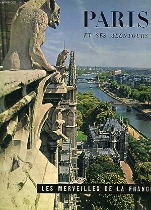 LES MERVEILLES DE LA FRANCE, PARIS ET SES ALENTOURS: COLLECTIF