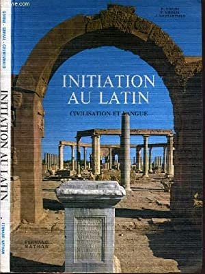 INITIATION AU LATIN - CIVILISATION ET LANGUE: GORINI R. -
