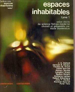 ESPACES INHABITABLES - TOME 1 / 16 RECITS DE SCIENCE-FICTION MODERNE CHOISIS ET PRESENTES PAR ...
