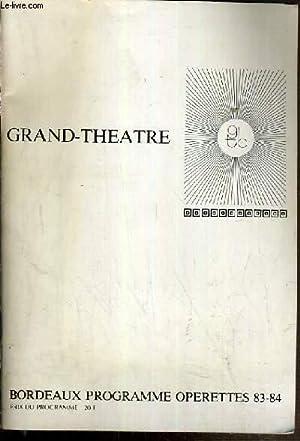 GRAND-THEATRE - BORDEAUX PROGRAMME OPERETTES 83-84: COLLECTIF