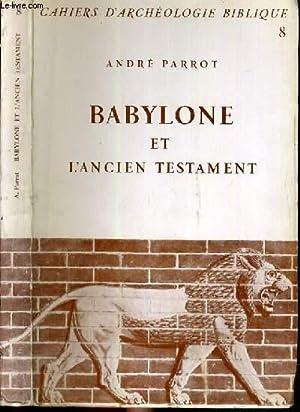 BABYLONE ET L'ANCIEN TESTAMENT - CAHIERS D'ARCHEOLOGIE BIBLIQUE N°8.: PARROT ANDRE