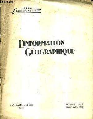 POUR L'ENSEIGNEMENT - L'INFORMATION GEOGRAPHIQUE N°2 10E ANNEE MARS AVRIL 1946 - L&#...