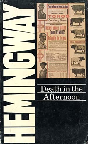 DEATH IN THE AFTERNOON: HEMINGWAY Ernest
