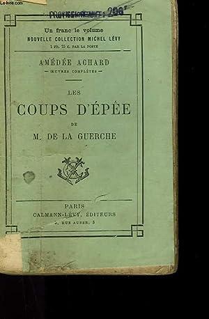 LES COUPS D'EPEE DE M. DE LA GUERCHE.: ACHARD AMEDEE.