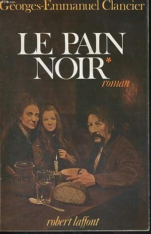 LE PAIN NOIR, TOMES 1 ET 2: CLANCIER Georges-Emmanuel