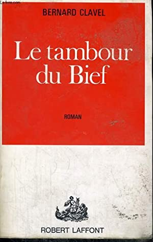 LE TAMBOUR DU BIEF: CLAVEL Bernard