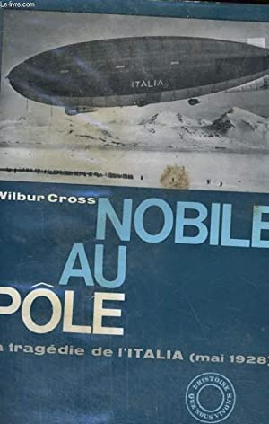 NOBILE AU POLE (GHOST SHIP OF THE: CROSS Wilbur