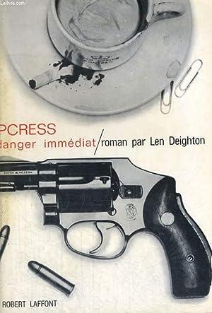 IPCRESS DANGER IMMEDIAT: DEIGHTON Len