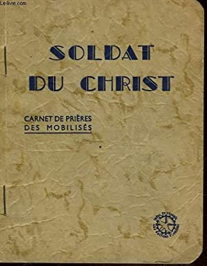 SOLDAT DU CHRIST - CARNET DE PRIERES DES MOBILISES: COLLECTIF