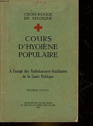COURS D'HYGIENE POPULAIRE - A L'USAGE DES AMBUILANCIERS-AUXILIAIRES DE LA SANTE PUBLIQUE:...