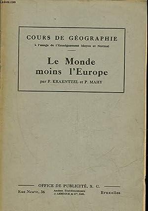 COURS DE GEOGRAPHIE - LE MONDE MOINS: KRAENTZEL F. -