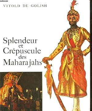 SPLENDEUR ET CREPUSCULE DES MAHARAJAHS: GOLISH VITOLD DE