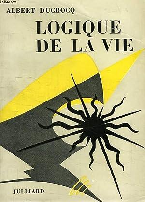 LOGIQUE DE LA VIE: DUCROCQ ALBERT
