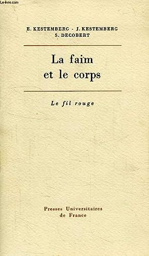 LA FAIM ET LE CORPS, UNE ETUDE PSYCHANALYTIQUE DE L'ANOREXIE MENTALE: KESTEMBERG EVELYNE & ...