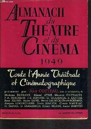 ALMANACH DU THEATRE ET DU CINEMA 1949 - TOUTE L'ANNEE THEATRALE ET CINEMATOGRAPHIQUE.: COCTEAU...