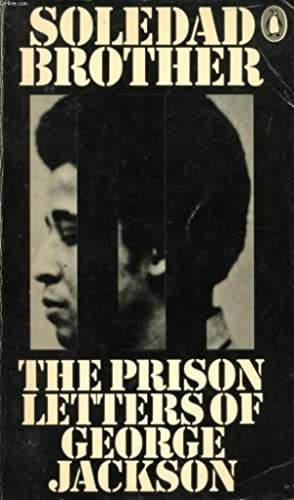 SOLEDAD BROTHER, THE PRISON LETTERS OF GEORGE JACKSON: JACKSON GEORGE