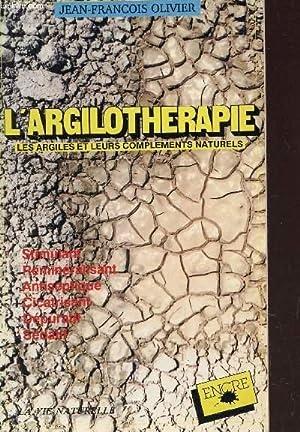 L'ARGILOTHERAPIE - LES ARGILES ET LEURS COMPLEMENTS: OLIVIER JEAN-FRANCOIS