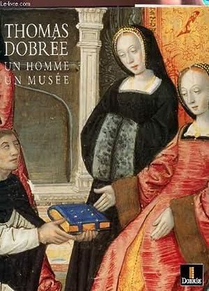 """THOMAS DOBREE (1810-1895) , UN HOMME , UN MUSEE + 1 brochure """"LES DOBREE & LEUR MONDE AU ..."""