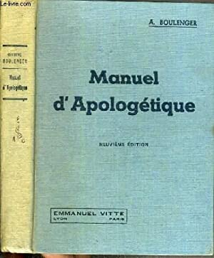 MANUEL D'APOLOGETIQUE - INTRODUCTION A LA DOCTRINE: BOULENGER A. ABBE