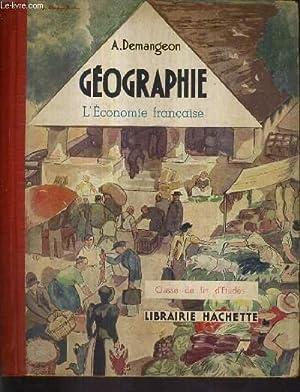 GEOGRAPHIE L'ECONOMIE FRANCAISE - CLASSE DE FIN D'ETUDES.: A.DEMANGEON