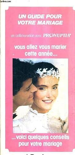 UN GUIDE POUR VOTRE MARIAGE EN COLLABORATION AVEC PRONUPTIA - VOUS ALLEZ VOUS MARIER CETTE ANNEE ...