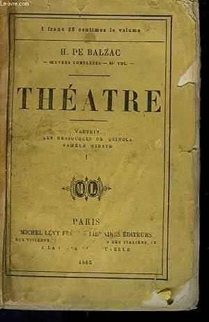 THEATRE. TOME 1 : VAUTRIN, LES RESSOURCES DE QUINOLA, PAMELA GIRAUD.: DE BALZAC HONORE.