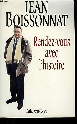 RENDEZ-VOUS AVEC L'HISTOIRE.: BOISONNAT JEAN.