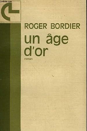 UN AGE D'OR.: BORDIER ROGER.