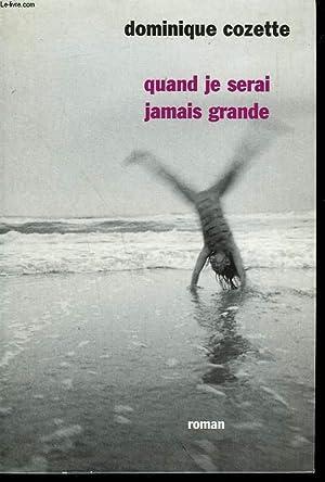 QUAND JE SERAI JAMAIS GRANDE.: COZETTE DOMINIQUE.