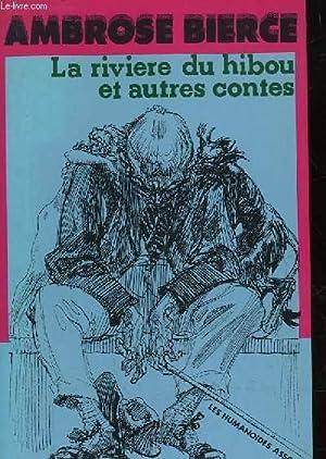 LA RIVIERE DU HIBOU ET AUTRES CONTES: BIERCE AMBROSE