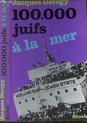 100000 JUIFS A LA MER: DEROGY JACQUES