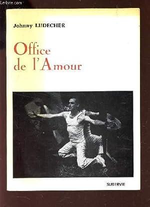OFFICE DE L'AMOUR.: LUDECHER JOHNNY