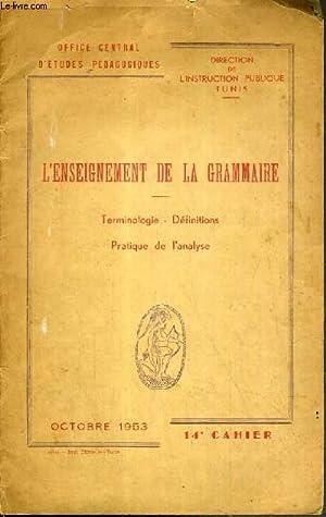 L'ENSIEGNEMENT DE LA GRAMMAIRE - TERMINOLOGIE - DEFINITIONS - PRATIQUE DE L'ANALYSE -14&...