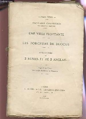 UNE VILLE FLOTTANTE - LES FORCEURS DE BLOCUS - AVENTURES DE 3 RUSSES ET DE 3 ANGLAIS.: VERNE JULES