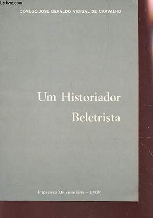 UN HISTORIADOR BELESTRIA: VIDIGAL DE CARVALHO JOSE GERALDO