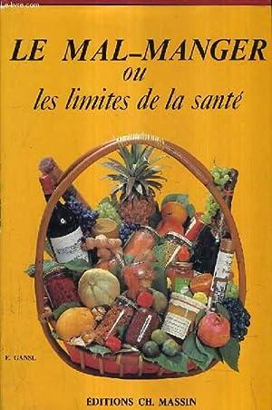 LE MAL MANGER OU LES LIMITES DE LA SANTE.: GANSL ELMER