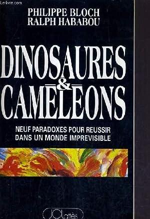 DINOSAURES & CAMELEONS - NEUFS PARADOXES POUR REUSSIR DANS UN MONDE IMPREVISIBLE.: BLOCH ...