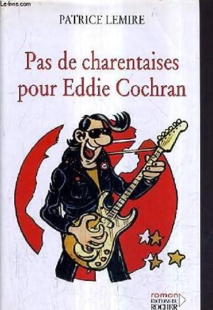 PAS DE CHARENTAISES POUR EDDIE COCHRAN.: LEMIERE PATRICE