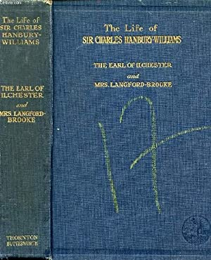 THE LIFE OF SIR CHARLES HANBURY-WILLIAMS, POET,: EARL OF ILCHESTER,