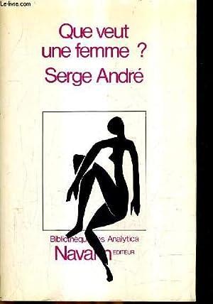 QUE VEUT UNE FEMME ?.: ANDRE SERGE
