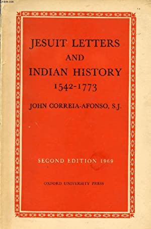 JESUIT LETTERS AND INDIAN HISTORY, 1542-1773: CORREIA-AFONSO JOHN, S.